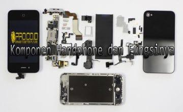 Nama Nama Komponen Dalam Handphone Beserta Fungsinya Pro Co Id