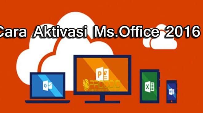 3 Cara Aktivasi Microsoft 2016 dengan Mudah | Pro Co Id