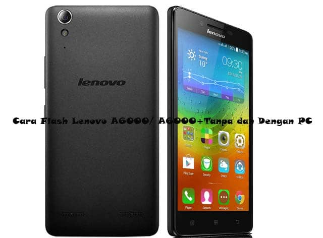 Cara Flash Lenovo A6000 dan A6000 plus