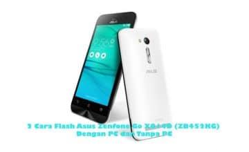 Cara Flash Asus Zenfone Go X014D (ZB452KG)