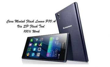 Cara Flash Lenovo P70 A