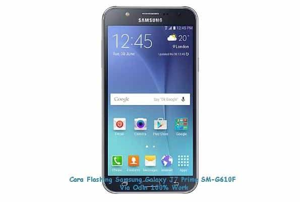 Cara Flashing Samsung Galaxy J7 Prime SM-G610F Via Odin ...
