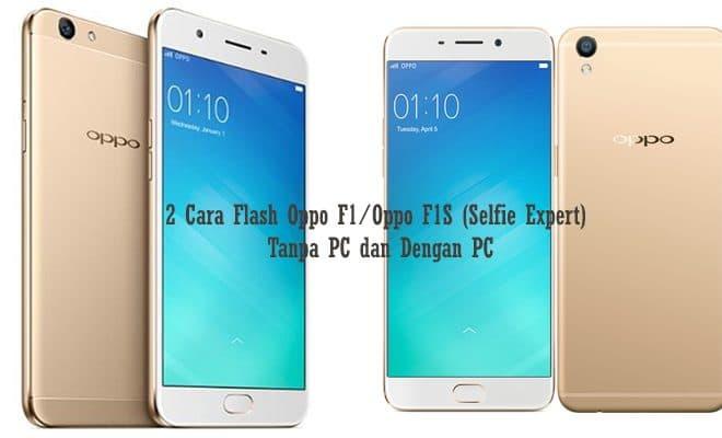 2 Cara Flash Oppo F1 Oppo F1s Selfie Expert Tanpa Pc Dan Dengan Pc