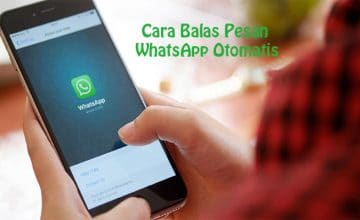 Cara Balas Pesan WhatsApp Otomatis