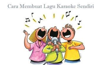 Cara Membuat Lagu Karaoke