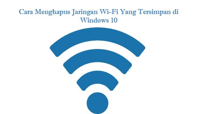 Cara Menghapus Jaringan Wi-Fi