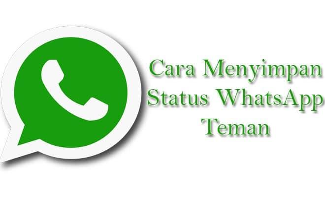 3 Cara Simpan Status Foto Dan Video Whatsapp Teman Dengan Aplikasi