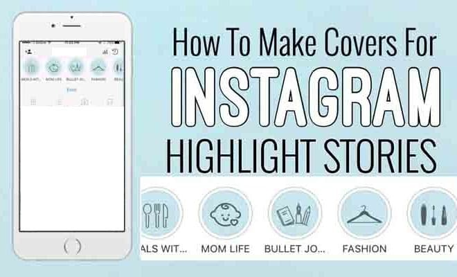 Cara Membuat Cover Highlight Sorotan Instagram Stories Di
