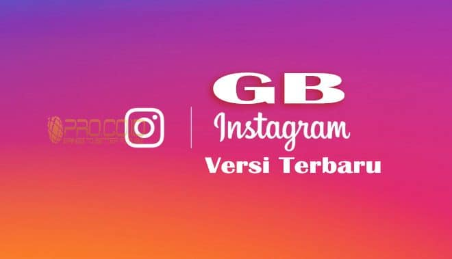 Download GB Instagram Versi Terbaru Anti Banned, Fitur dan