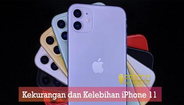 kekurangan dan kelebihan iPhone 11