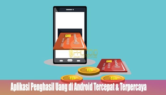 Aplikasi Penghasil Uang di Android Tercepat & Terpercaya