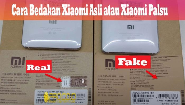 Cara Bedakan Xiaomi Asli atau Xiaomi Palsu