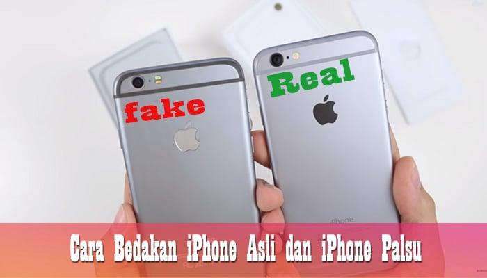 Cara Bedakan iPhone Asli dan iPhone Palsu