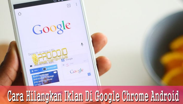 Cara Hilangkan Iklan Di Google Chrome Android