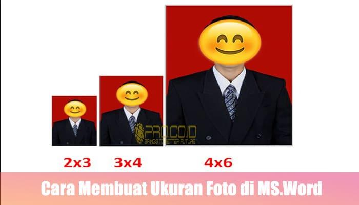 Cara Membuat Ukuran Foto di MS
