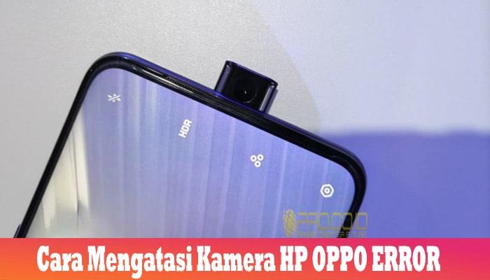 Cara Mengatasi Kamera HP OPPO ERROR