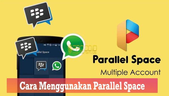 Cara Menggunakan Parallel Space