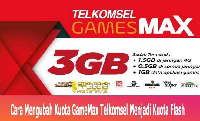Cara Mengubah Kuota Gamesmax Telkomsel Menjadi Kuota Flash Terbaru Mudah Pro Co Id