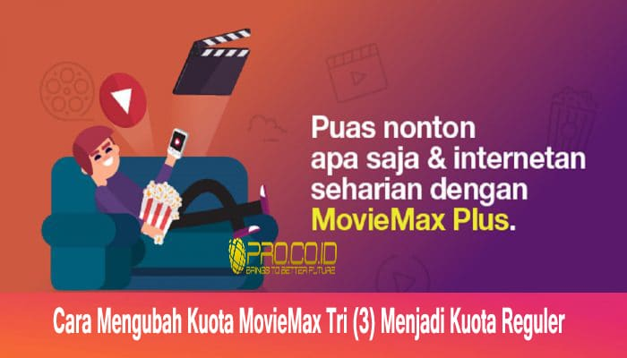 Cara Mengubah Kuota MovieMax Tri (3) Menjadi Kuota Reguler