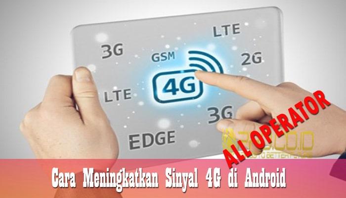 Cara Meningkatkan Sinyal 4G di Android