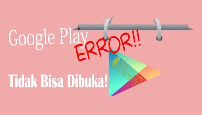 Google play tidak bisa dibuka