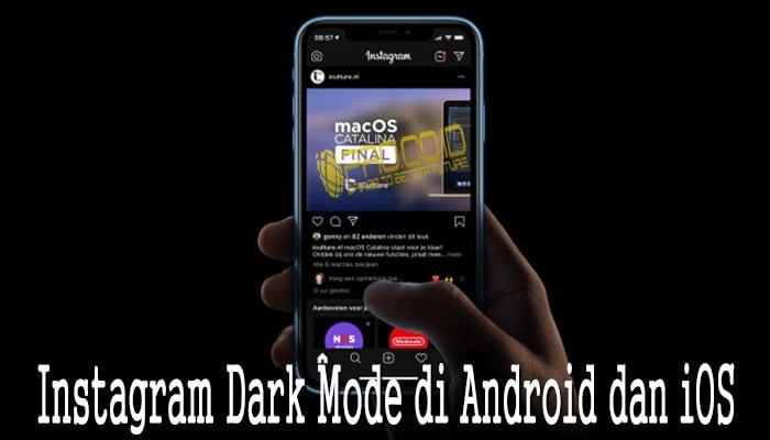 Instagram Dark Mode di Android dan iOS