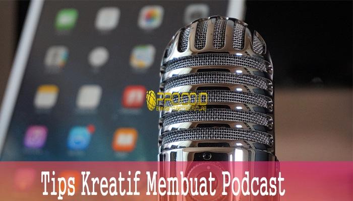 Tips Kreatif Membuat Podcast