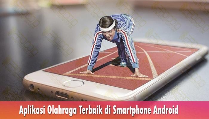 Aplikasi Olahraga Terbaik di Smartphone Android