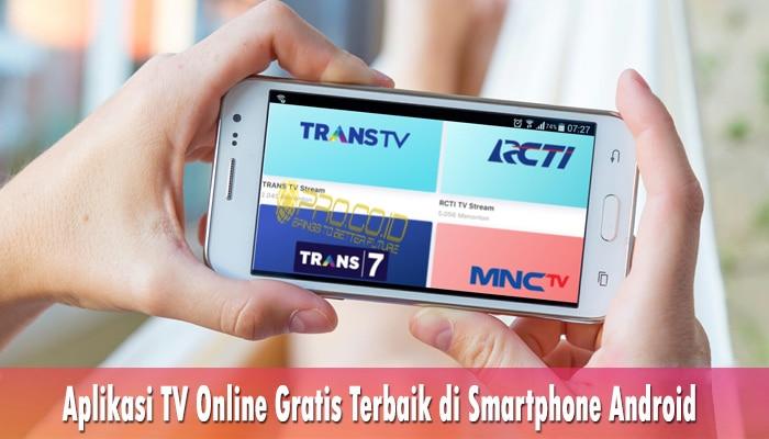 Aplikasi TV Online Gratis Terbaik di Smartphone Android