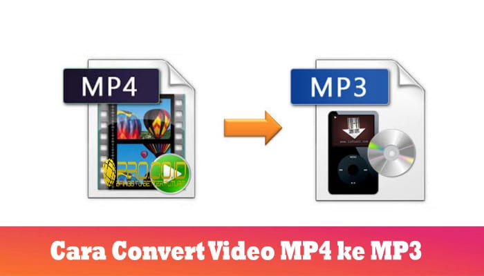 Cara Convert Video MP4 ke MP3