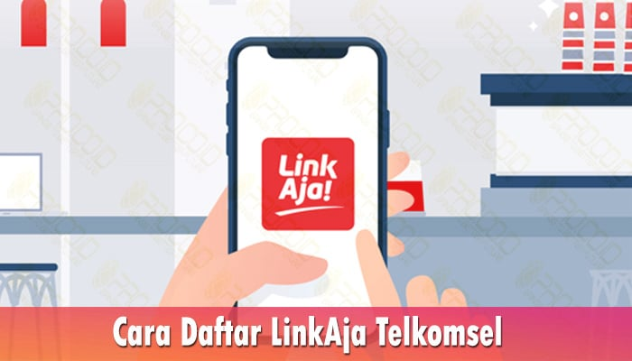 Cara Daftar LinkAja Telkomsel