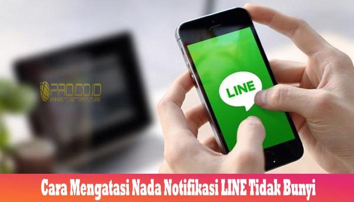 Cara Mengatasi Nada Notifikasi LINE Tidak Bunyi