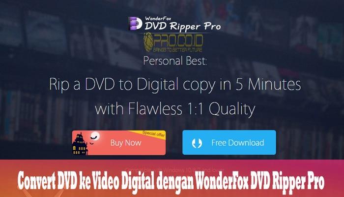 Convert DVD ke Video Digital dengan WonderFox DVD Ripper Pro