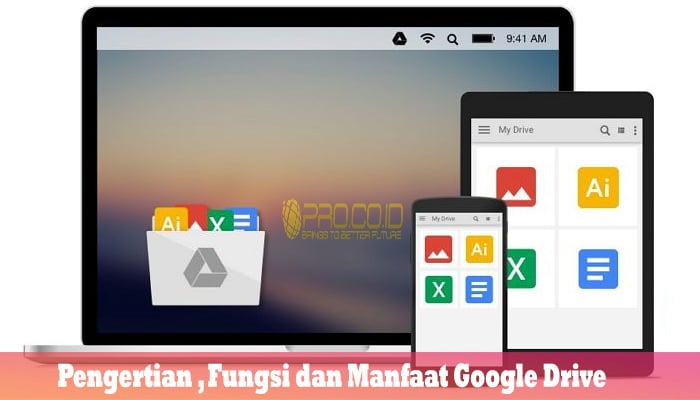 Pengertian , Fungsi dan Manfaat Google Drive