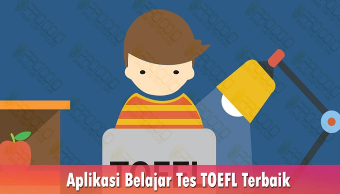 Aplikasi Belajar Tes TOEFL Terbaik