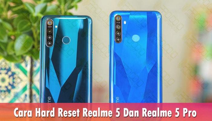 Cara Hard Reset Realme 5 Dan Realme 5 Pro