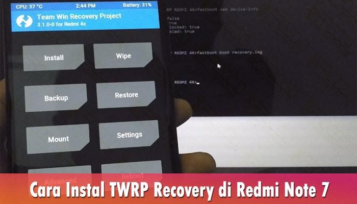 Cara Instal TWRP Recovery di Redmi Note 7