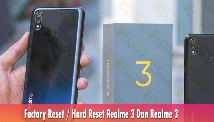 Hard Reset Realme 3 Dan Realme 3