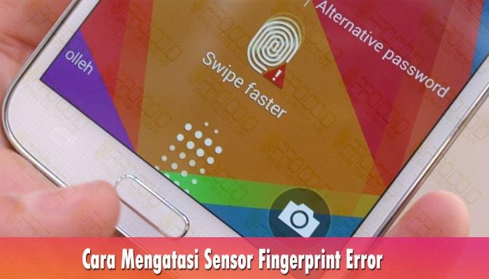 Mengatasi Sensor Fingerprint Error