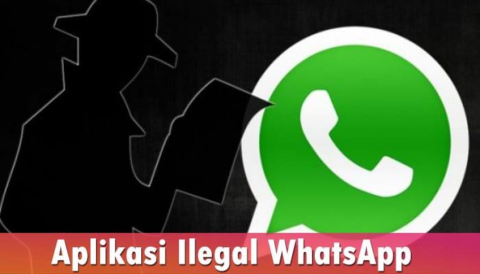 Aplikasi Ilegal WhatsApp