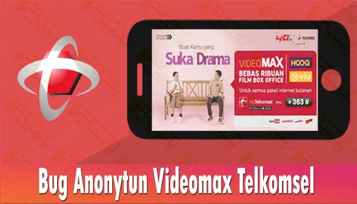 Bug Anonytun Videomax Telkomsel 2020