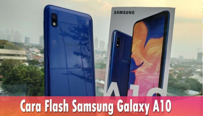 Cara Flash Samsung Galaxy A10