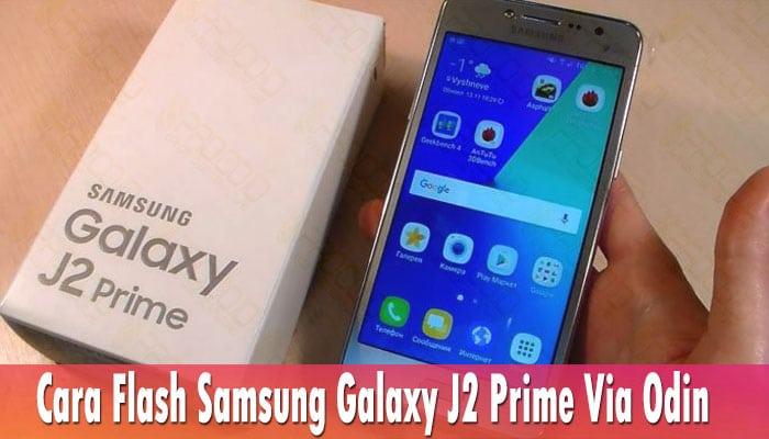 Cara Flash Samsung Galaxy J2 Prime Via Odin