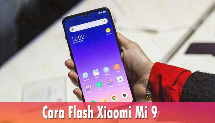 Cara Flash Xiaomi Mi 9