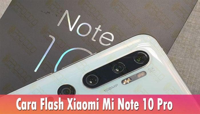 Cara Flash Xiaomi Mi Note 10 Pro