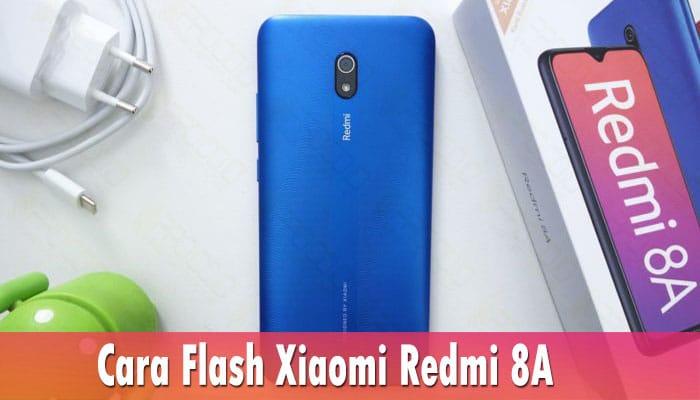 Cara Flash Xiaomi Redmi 8A