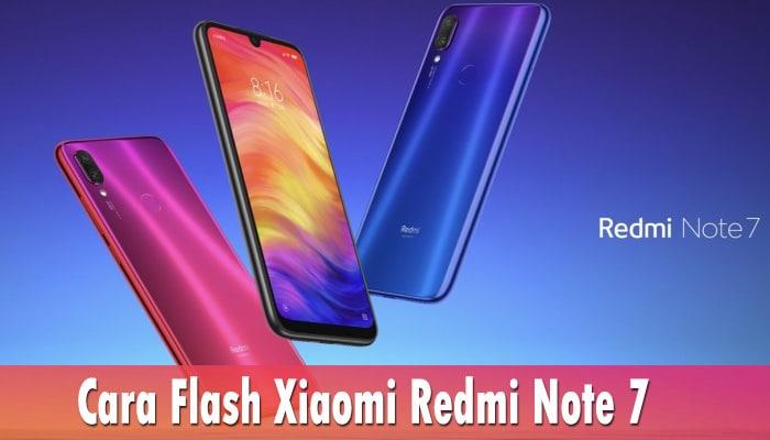 Cara Flash Xiaomi Redmi Note 7