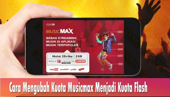 Cara Mengubah Kuota Musicmax Menjadi Kuota Flash 2020