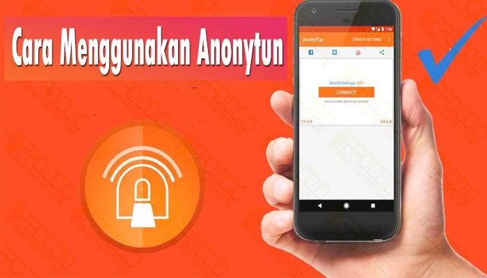 cara menggunakan Anonytun