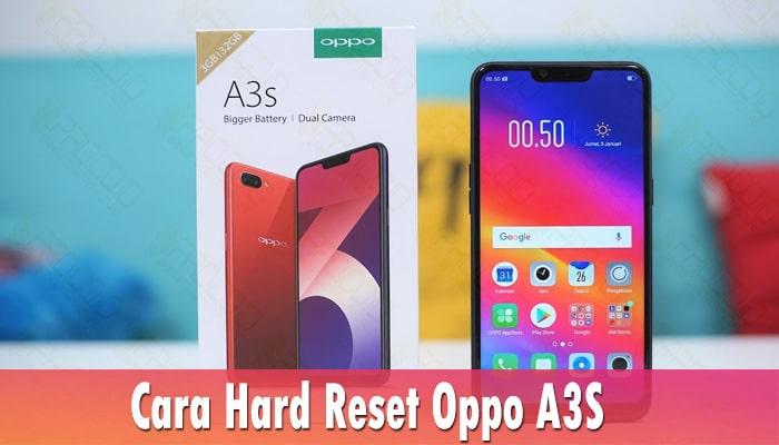 Cara Hard Reset Oppo A3S
